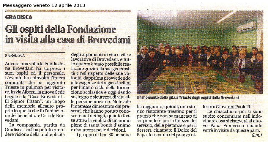 Gli ospiti della Fondazione in visita alla casa di Brovedani