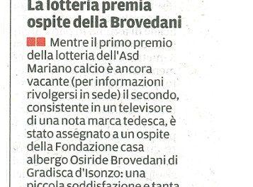 La lotteria premia ospite della Brovedani