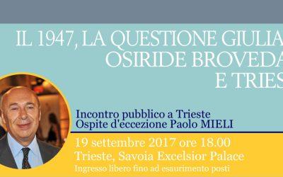 Osiride Brovedani e Trieste raccontati da Paolo Mieli. Non mancate!