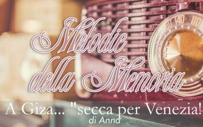 """a giza… """"secca per venezia""""!"""